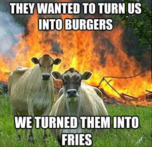 they wanted to turn us into burgers, we turned them into fries.
